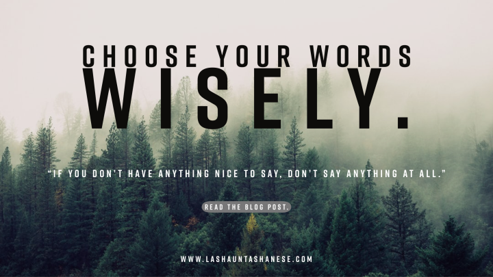 Choose Your WordsWisely
