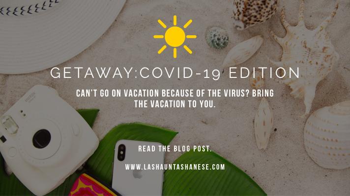 Getaway: Covid-19 Edition