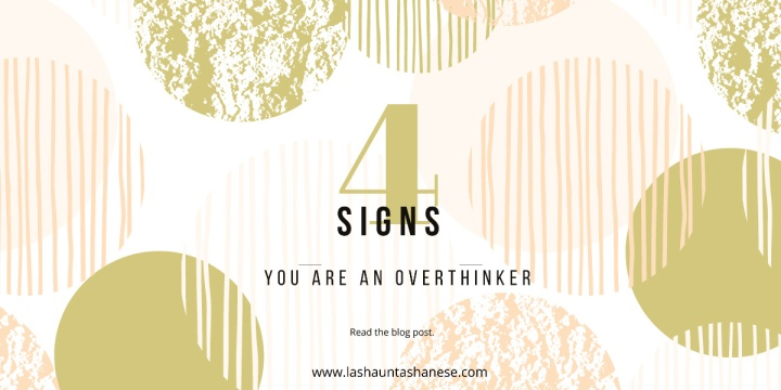 4 Signs You Are An Overthinker